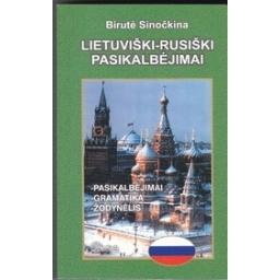 Lietuviški-rusiški pasikalbėjimai/ Sinočkina B.