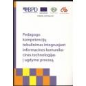 Pedagogo kompetencijų tobulinimas integruojant informacines komunikacines technologijas į ugdymo procesą/ Autorių kolektyvas