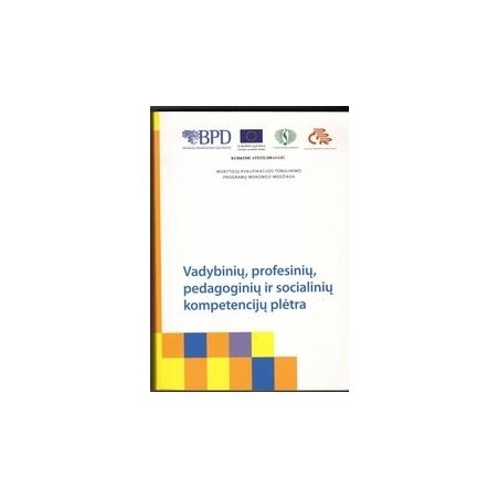 Vadybinių, profesinių, pedagoginių ir socialinių kompetencijų plėtra/ Autorių kolektyvas