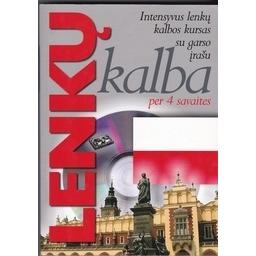 Lenkų kalba per 4 savaites: intensyvus lenkų kalbos kursas su garso įrašu/ Kowalska M.