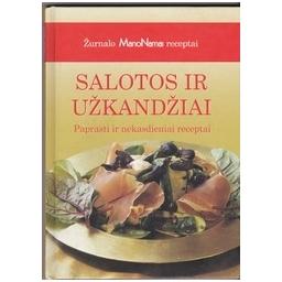 """Salotos ir užkandžiai: paprasti ir nekasdieniai receptai: žurnalo """"Mano namai"""" receptai/ Daugirdienė D. ir kt."""