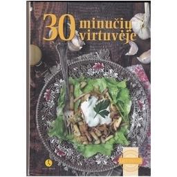 30 minučių virtuvėje/ Kalasauskaitė N., Bartuškaitė V.