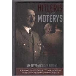 Hitleris ir jo moterys/ Sayer I., Bottling D.
