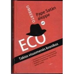 Pape Satan Allepe. Takios visuomenes kronikos/ Eco U.