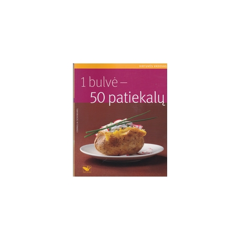 1 bulvė - 50 patiekalų/ Schinharl C.