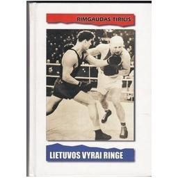 Lietuvos vyrai ringe/ Tirilis R.