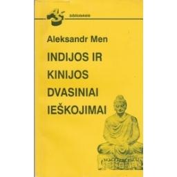 Indijos ir Kinijos dvasiniai ieškojimai/ Menis A.