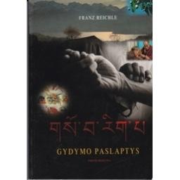 Gydymo paslaptys. Tibeto medicina/ Reichle F.