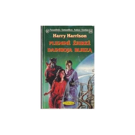 Plieninė žiurkė dainuoja bliuzą (56)/ Harrison H.