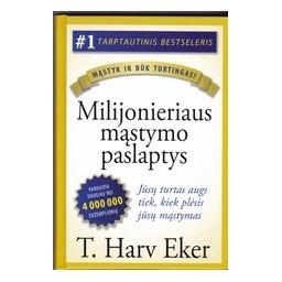 Milijonieriaus mąstymo paslaptys/ Eker Harv T.