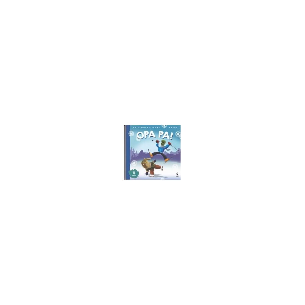 OPA PA! Priešmokyklinuko knyga (2 dalis)/ Skridulienė J., Vyšniauskienė V.