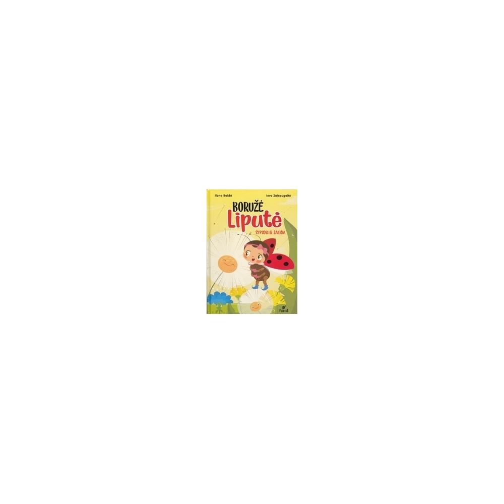 Boružė Liputė šypsosi ir žaidžia/ Bakštė I., Zalepugaitė I.