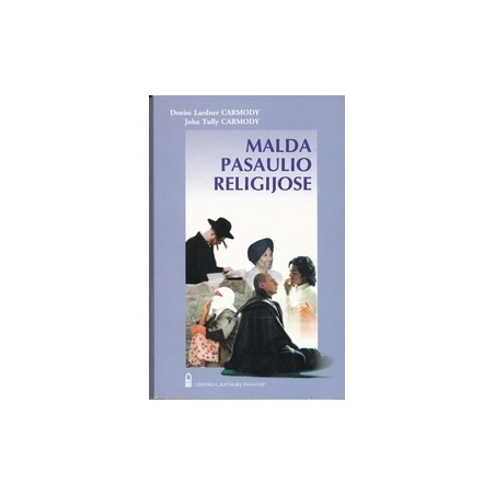 Malda pasaulio religijose/ Carmody D. L., Carmody J. T.