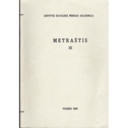 Lietuvos katalikų mokslo akademijos metraštis (IX tomas)/ Kučinskaitė A. ir kiti