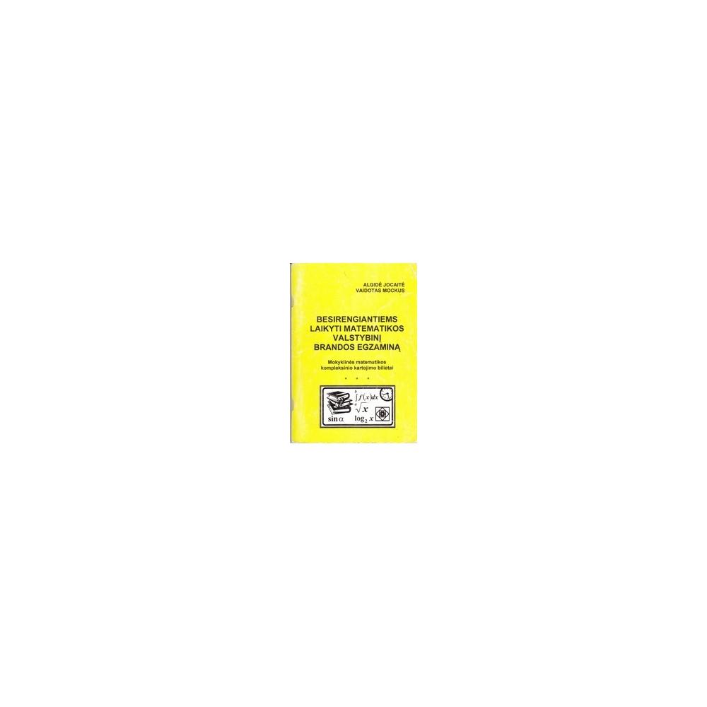 Besirengiantiems laikyti matematikos valstybinį brandos egzaminą/ Mockus V., Jocaitė A.