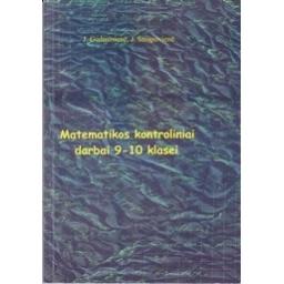 Matematikos kontroliniai darbai 9-10 klasei/ Stropuvienė J., Gedminienė J.