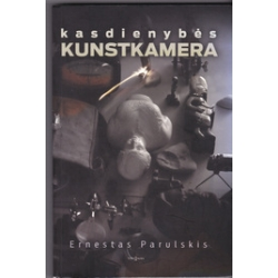 Kasdienybės kunstkamera/ Parulskis E.