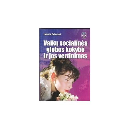 Vaikų socialinės globos kokybė ir jos vertinimas/ Žalimienė L.