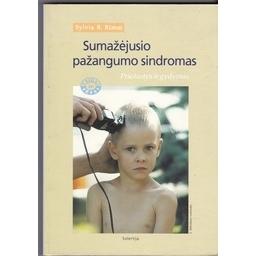 Sumažėjusio pažangumo sindromas. Priežastys ir gydymas/ Rimm S. B.