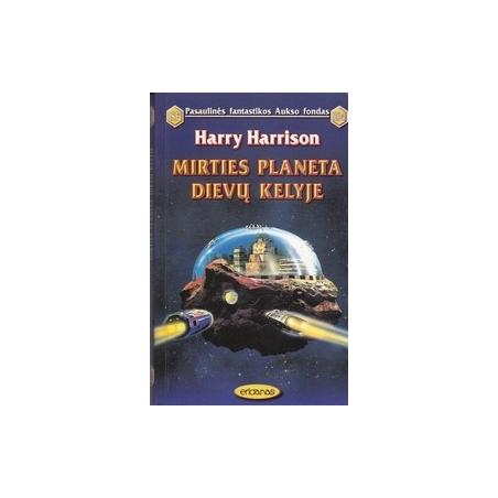 Mirties planeta Dievų kelyje (104)/ Harrison H.