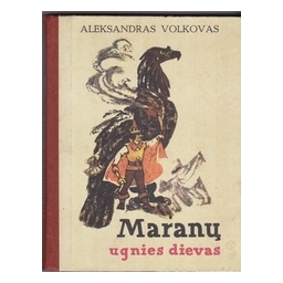 Maranų ugnies dievas/ Volkovas Aleksandras