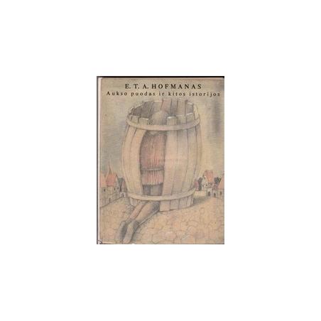 Aukso puodas ir kitos istorijos/ Hofmanas E. T. A.