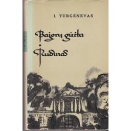 Bajorų gūžta. Rudinas/ Turgenevas I.