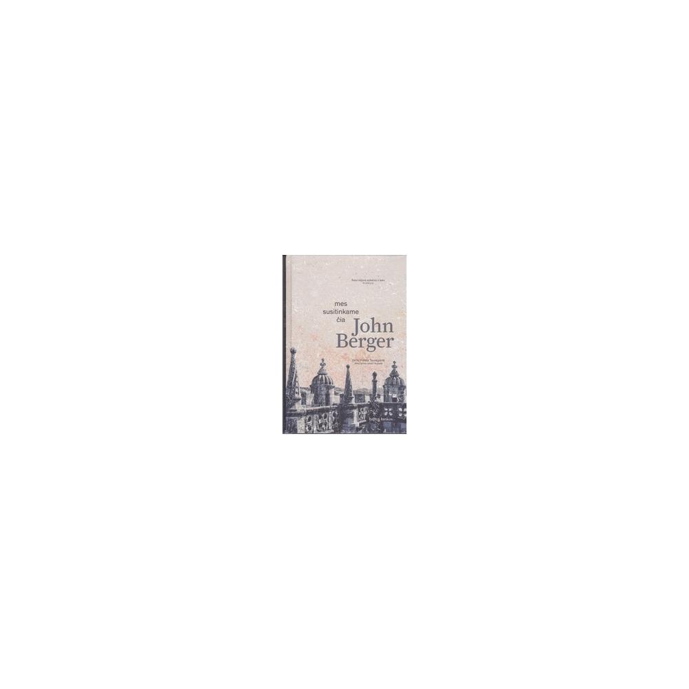 Mes susitinkame čia/ Berger J.