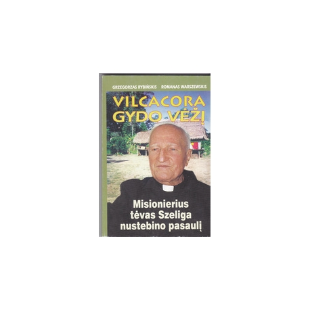 Vilcacora gydo vėžį/ Rybinskis Grzegorzas