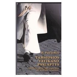 Tamsiosios Vatikano paslaptys/ Jeffers Paul H.