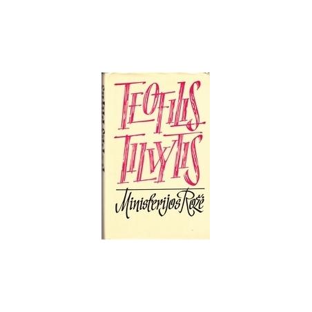 Ministerijos rožė/ Tilvytis T.