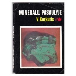 Mineralų pasaulyje/ Korkutis V.