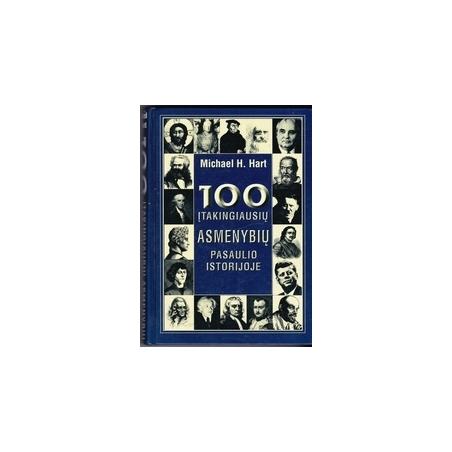 100 įtakingiausių asmenybių pasaulio istorijoje/ Hart M.