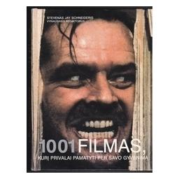 1001 filmas, kurį privalai pamatyti per savo gyvenimą/ Schneider S. J.