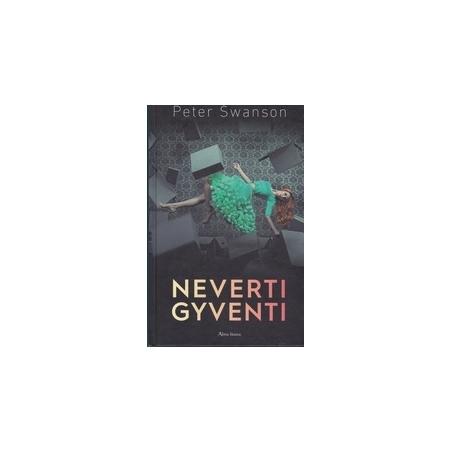 Neverti gyventi/ Swanson P.