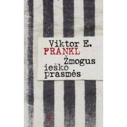 Žmogus ieško prasmės/ Frankl Viktor E.