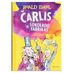 Čarlis ir šokolado fabrikas/ Dahl R.