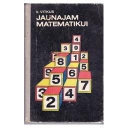 Jaunajam matematikui/ Vitkus V.