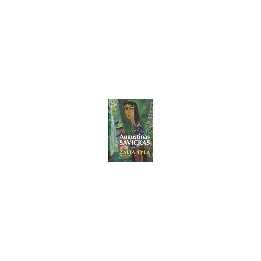 Žalia tyla: memuarai/ Savickas A.