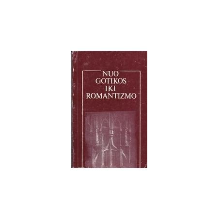 Nuo gotikos iki romantizmo/ Vaišvilaitė I.