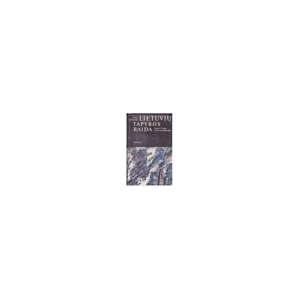 Lietuvių tapybos raida, 1900-1940: srovės ir tendencijos/ Umbrasas J.