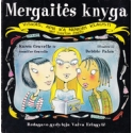 Mergaitės knyga/ Gravelle K., Gravelle J.