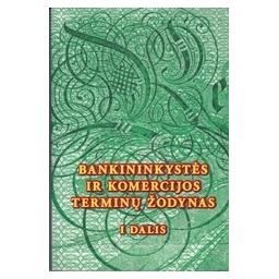 Bankininkystes ir komercijos terminų žodynas (I dalis)/ Buračas A.