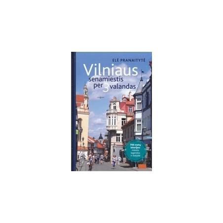 Vilniaus senamiestis per 3 valandas/ Pranaitytė E.