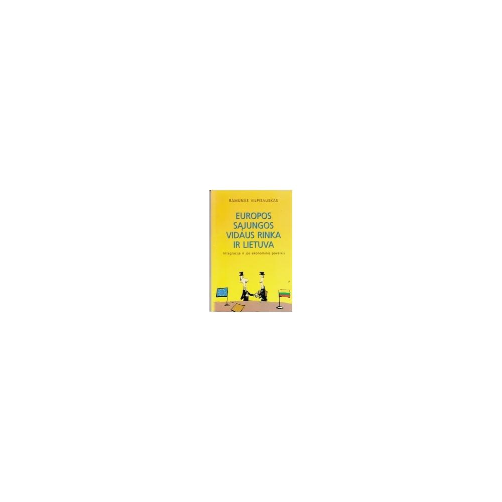 Europos Sąjungos vidaus rinka ir Lietuva/ Vilpišauskas R.