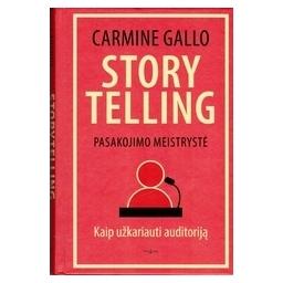 Storytelling. Pasakojimo meistrystė/ Gallo C.