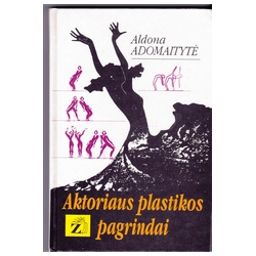 Aktoriaus plastikos pagrindai/ Adomaitytė A.