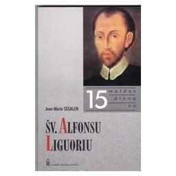 15 maldos dienų su šv. Alfonsu Liguoriu/ Segalen J.-M.