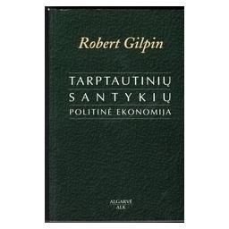 Tarptautinių santykių politinė ekonomija/ Gilpin R.