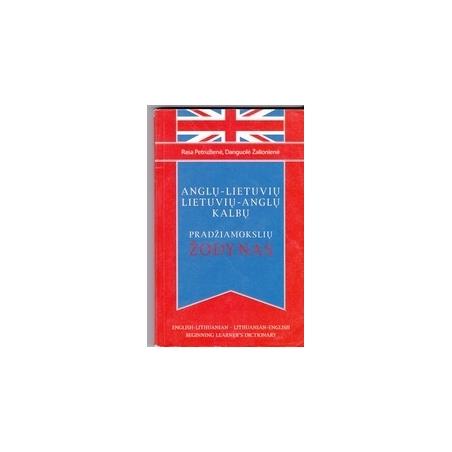 Anglų-lietuvių lietuvių-anglų kalbų pradžiamokslių žodynas/ Žalionienė D., Petružienė R.